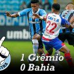 [Saideira] Brasileirão – Grêmio 1×0 Bahia
