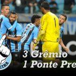 [Saideira] Brasileirão – Grêmio 3×1 Ponte Preta
