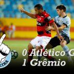 [Saideira] Brasileirão – Atlético GO 0X1 Grêmio