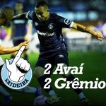Saideira – Brasileirão – Avaí 2×2 Grêmio