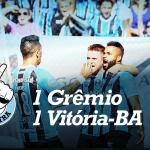 Saideira – Brasileirão – Grêmio 1×1 Vitória-BA