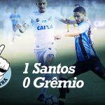 Saideira – Brasileirão – Santos 1 x 0 Grêmio
