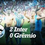 SAIDEIRA – Gauchão – Inter 2 x 0 Grêmio